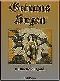 Grimms Sagen: Vollst�ndige und Illustrierte Ausgabe (M�rchen bei Null Papier)