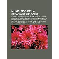 Municipios de La Provincia de Soria: Quintana Redonda, Vinuesa, Soria, Almaz N, Greda, El Burgo de Osma, Calata...