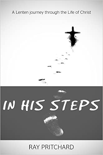 In His Steps: A daily Lenten devotional journey through the life of Christ