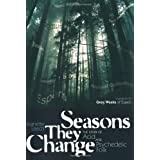Seasons They Change: The Story of Acid and Psychedelic Folkby Greg Weeks