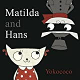 Matilda and Hans