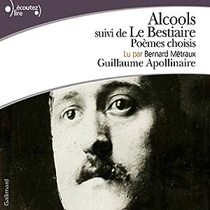 Alcools suivi de Le Bestiaire | Livre audio