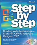 Building Web Applications with Microsoft® Office SharePoint® Designer 2007 Step by Step (Step by Step Developer)