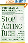 Stop Acting Rich: ...And Start Living...