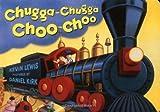 Chugga-Chugga Choo-Choo by Kevin Lewis (2001) Board book