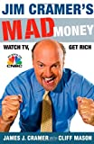 Jim Cramer's Mad Money: Watch TV, Get Rich (1416537902) by Cramer, James J.