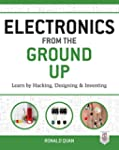 Electronics from the Ground Up: Learn...
