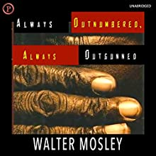 Always Outnumbered, Always Outgunned (       UNABRIDGED) by Walter Mosley Narrated by Peter Francis James
