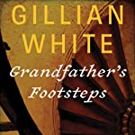 Grandfather's Footsteps: A Novel | Gillian White