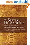 The Spatial Humanities: GIS and the F...