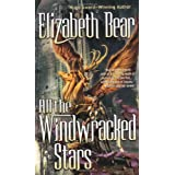 All the Windwracked Starsby Elizabeth Bear