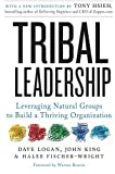 img - for Tribal Leadership: Leveraging Natural Groups to Build a Thriving Organization by Logan, Dave, King, John, Fischer-Wright, Halee Reprint edition (2011) Paperback book / textbook / text book