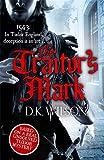 The Traitor's Mark (Thomas Treviot) D. K. Wilson