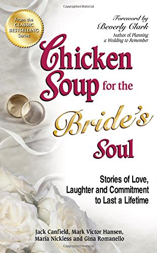 Chicken Soup for the Bride's Soul: Stories of Love, Laughter and Commitment to Last a Lifetime (Chicken Soup for the Soul) (Last Chicken compare prices)