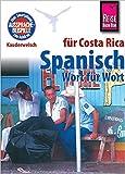 Reise Know-How Kauderwelsch Spanisch für Costa Rica - Wort für Wort: Kauderwelsch-Sprachführer Band 113
