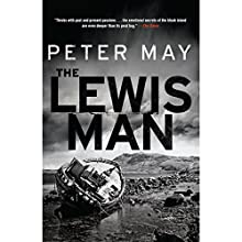 The Lewis Man: The Lewis Trilogy (       UNABRIDGED) by Peter May Narrated by Peter Forbes