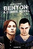 Benton: A Zombie Novel: Volume Two thumbnail