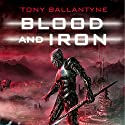 Blood and Iron: The Penrose Series. Book 2 Audiobook by Tony Ballantyne Narrated by Stephen Hogan