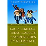 Social Skills for Teenagers and Adults with Asperger&#39;s Syndrome: A Practical Guide to Day-to-day Lifeby Nancy J. Patrick