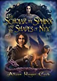 The Scholar, the Sphinx and the Shades of Nyx (Scholar and the Sphinx) (The scholar and the sphinx)