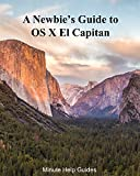 A Newbies Guide to OS X El Capitan: Switching Seamlessly from Windows to Mac