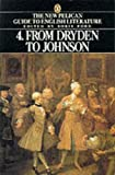 The New Pelican Guide to English Literature, Vol. 4: From Dryden to Johnson (v. 4) (0140138102) by Ford, Boris