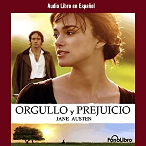 Orgullo y Prejucio [Pride and Prejudice] Audiobook
