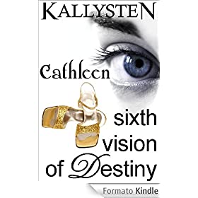 Sixth Vision of Destiny - Cathleen (Visions of Destiny)
