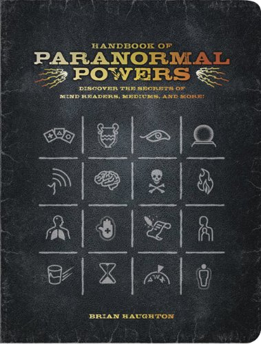 Handbook of Paranormal Powers: Discover the Secrets of Mind Readers, Mediums, and More!