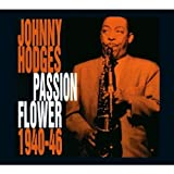 echange, troc Johnny Hodges - Passion Flower 1940-46