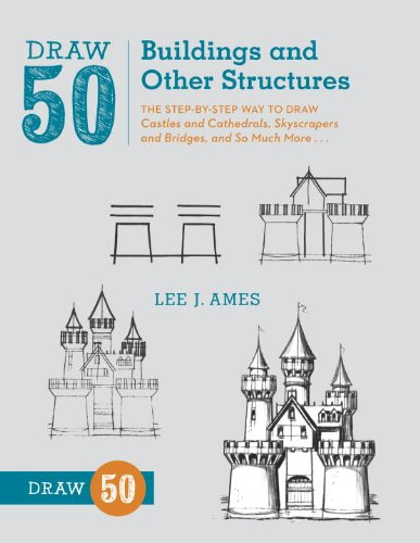 Draw 50 Buildings and Other Structures: The Step-by-Step Way to Draw Castles and Cathedrals, Skyscrapers and Bridges, and So Much More... ISBN-13 9780823086047
