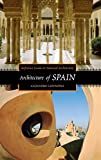 Alejandro Lapunzina Architecture of Spain (Reference Guides to National Architecture)