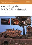 img - for Modelling the SdKfz 251 Halftrack (Modelling Guides) book / textbook / text book