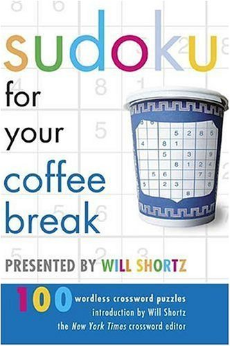 Picture of Von Holtzbrink Publishing Sudoku for Your Coffee Break Presented by Will Shortz: 100 Wordless Crossword Puzzles (Paperback) (B000S0VK3S) (Sudoku Puzzles)