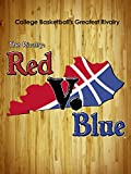 The Rivalry: Red V. Blue