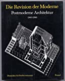 Revision Der Moderne, Post Moderne Architektur, 1960-1980 (3791306642) by Heinrich Klotz