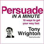 Persuade in a Minute | Tony Wrighton