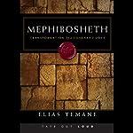 Mephibosheth: Transformation by a Covenant Love | Elias Yemane
