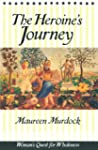 The Heroine's Journey: Woman's Quest...