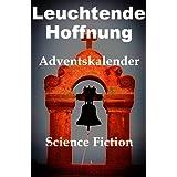 """Leuchtende Hoffnung - Adventskalender -von """"Renate Hupfeld"""""""