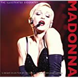 Madonna: The Illustrated Biography