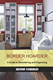 img - for Border Hoarder: Organizing Tips to Declutter Your Home book / textbook / text book