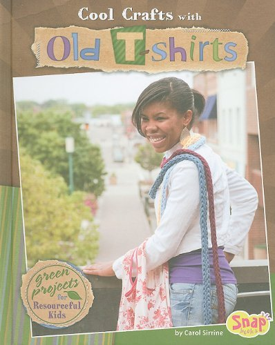 Cool Crafts with Old T-shirts: Green Projects for Resourceful Kids (Green Crafts) by Carol Sirrine (2010-01-01)