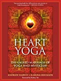 Heart Yoga: The Sacred Marriage of Yoga and Mysticism