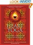 Heart Yoga: The Sacred Marriage of Yo...