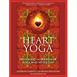 Heart Yoga: The Sacred Marriage of Yoga and Mysticismby Andrew Harvey