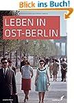 Leben in Ost-Berlin: Alltag in Bilder...