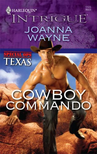 Cowboy Commando (Harlequin Intrigue Series), JOANNA WAYNE