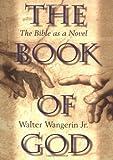 echange, troc  - The Book of God: The Bible as a Novel