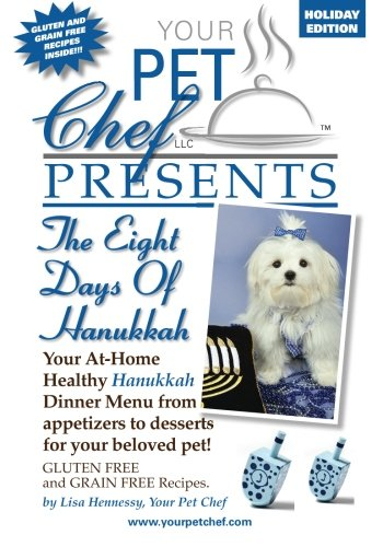 Your Pet Chef Presents The 8 Days of Hanukkah by Lisa Hennessy